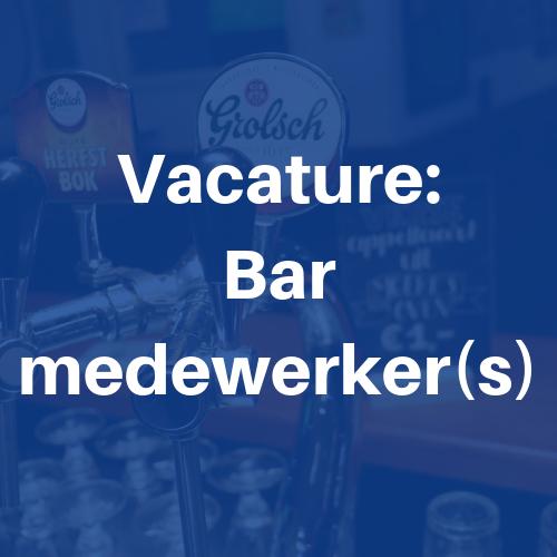 Vacature: Barmedewerker(s)